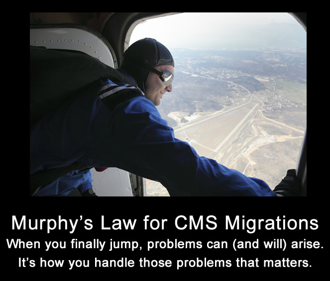 Murphy's Law for CMS Migrations